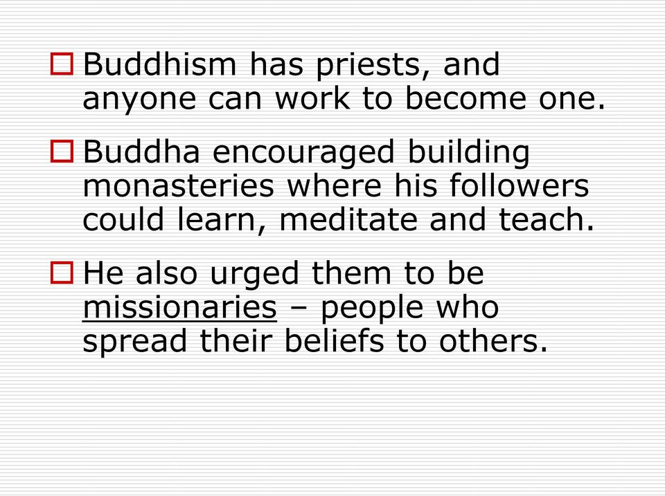 followers could learn, meditate and teach.