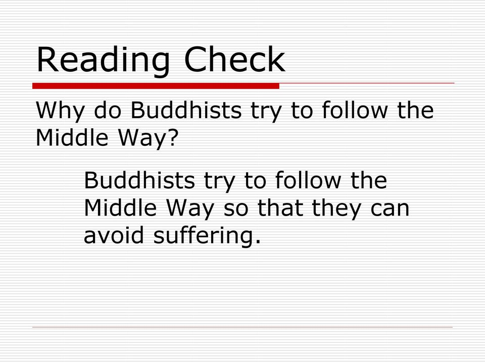 Buddhists try to follow the