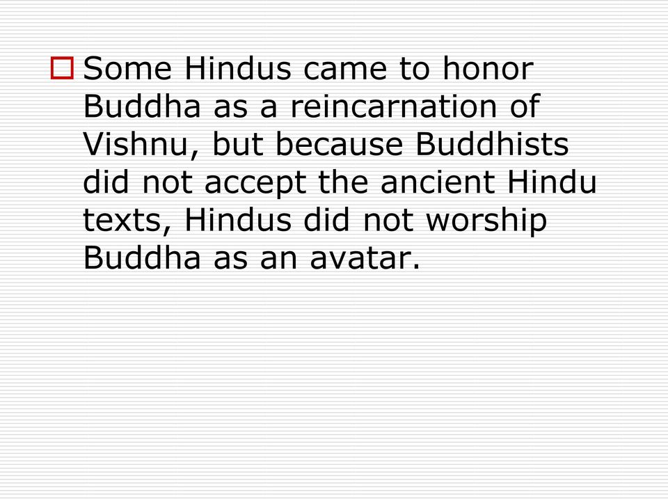 Buddhists did not accept the ancient