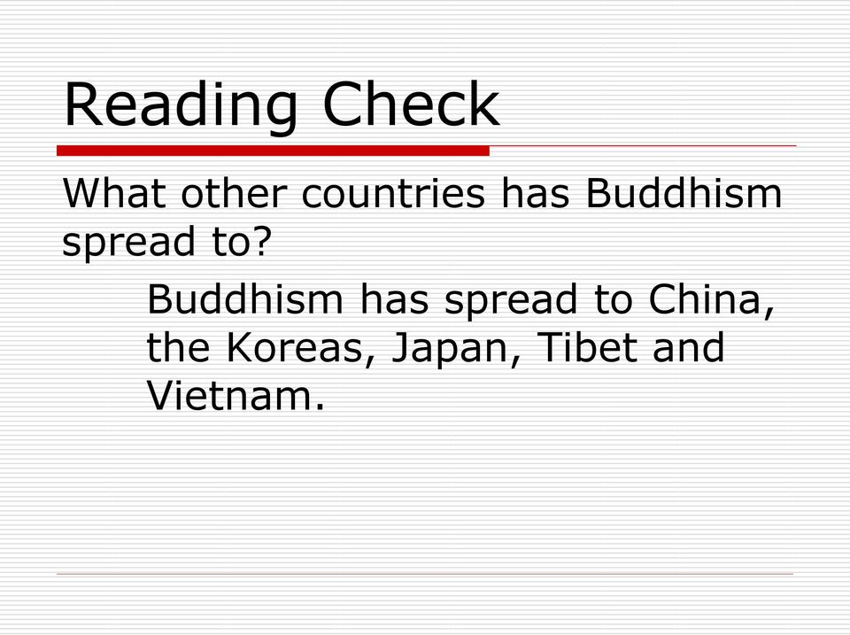 to? Buddhism has spread to