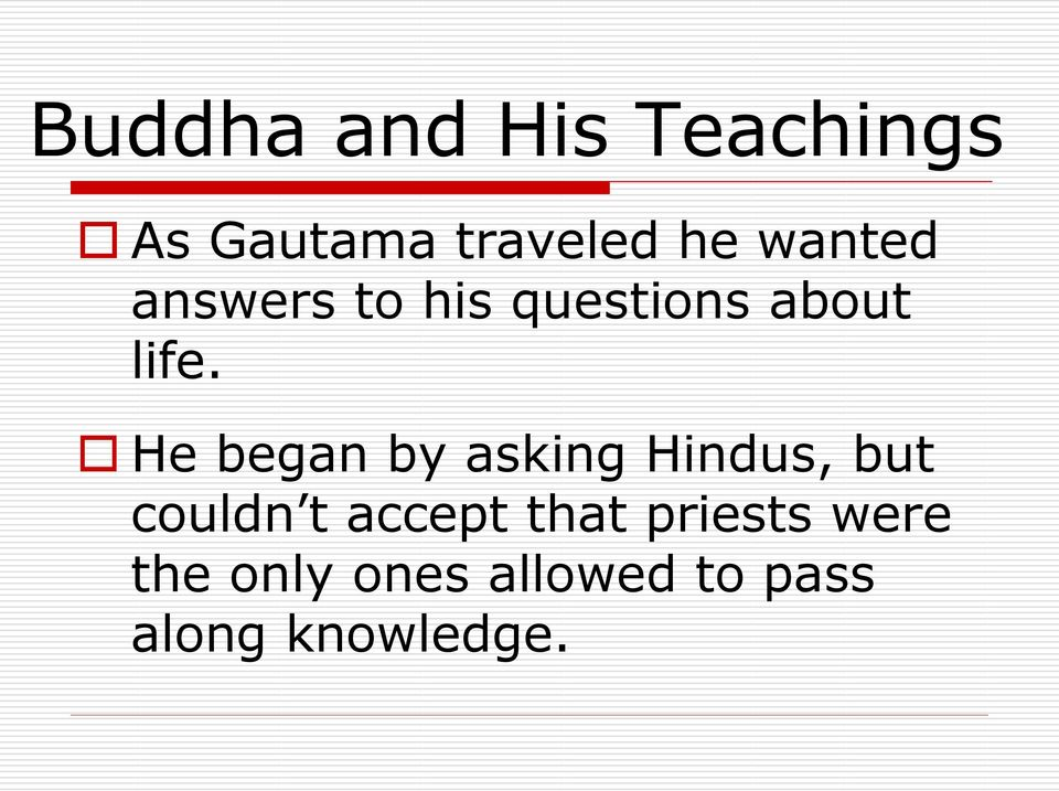 He began by asking Hindus, but couldn t accept
