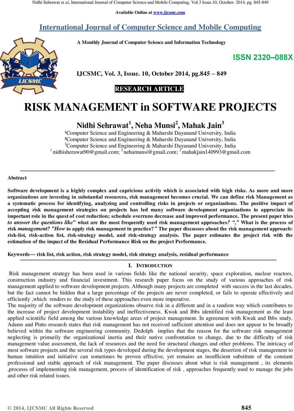 845 849 RESEARCH ARTICLE ISSN 2320 088X RISK MANAGEMENT in SOFTWARE PROJECTS Nidhi Sehrawat 1, Neha Munsi 2, Mahak Jain 3 ¹Computer Science and Engineering & Maharshi Dayanand University, India