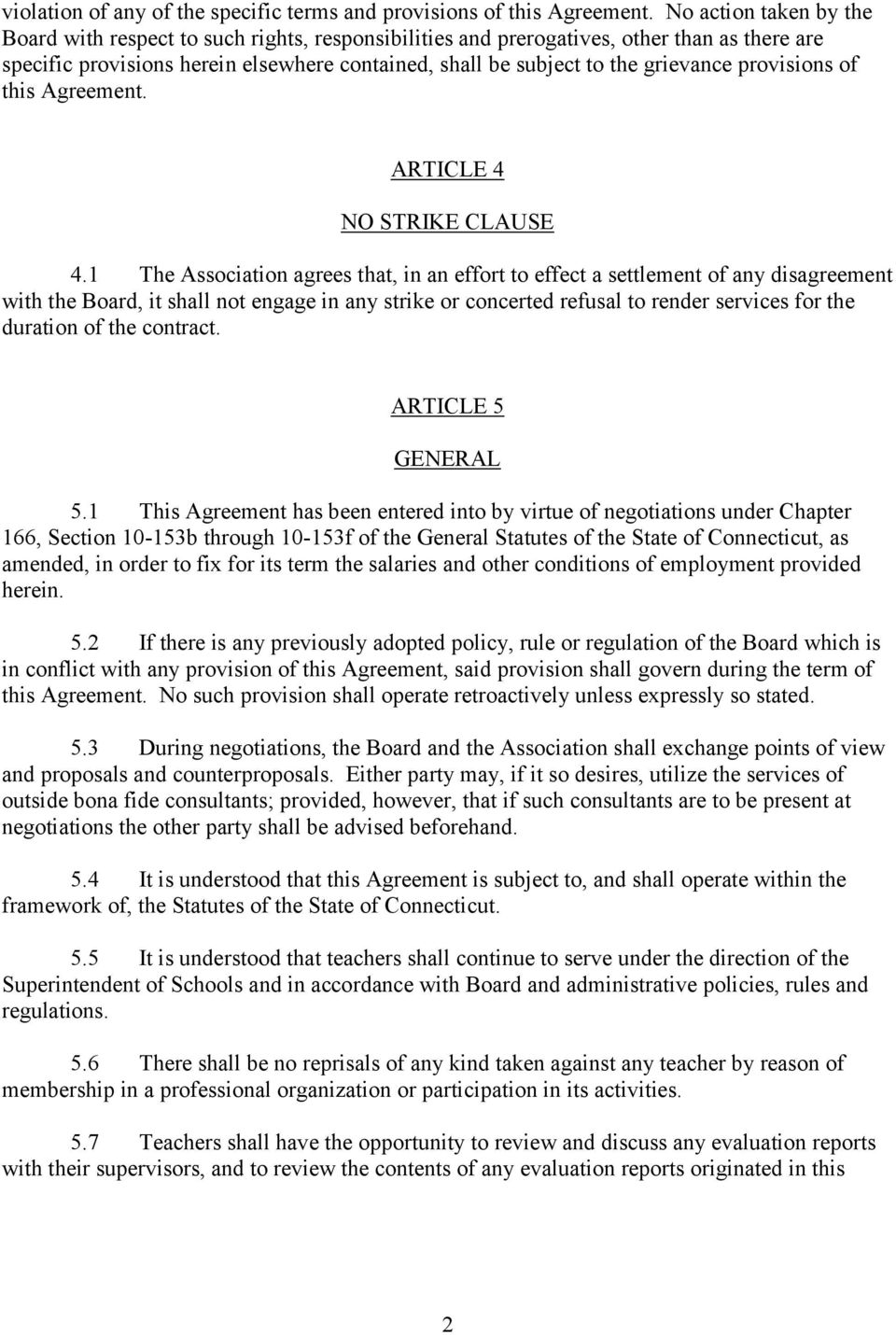 provisions of this Agreement. ARTICLE 4 NO STRIKE CLAUSE 4.