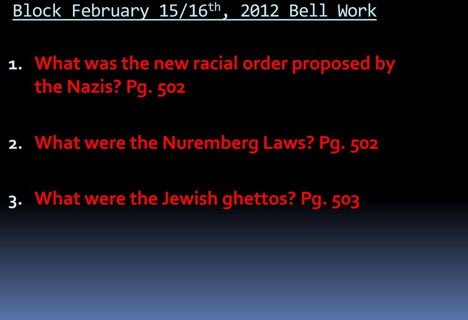 Nazis? Pg. 502 2. What were the Nuremberg Laws?
