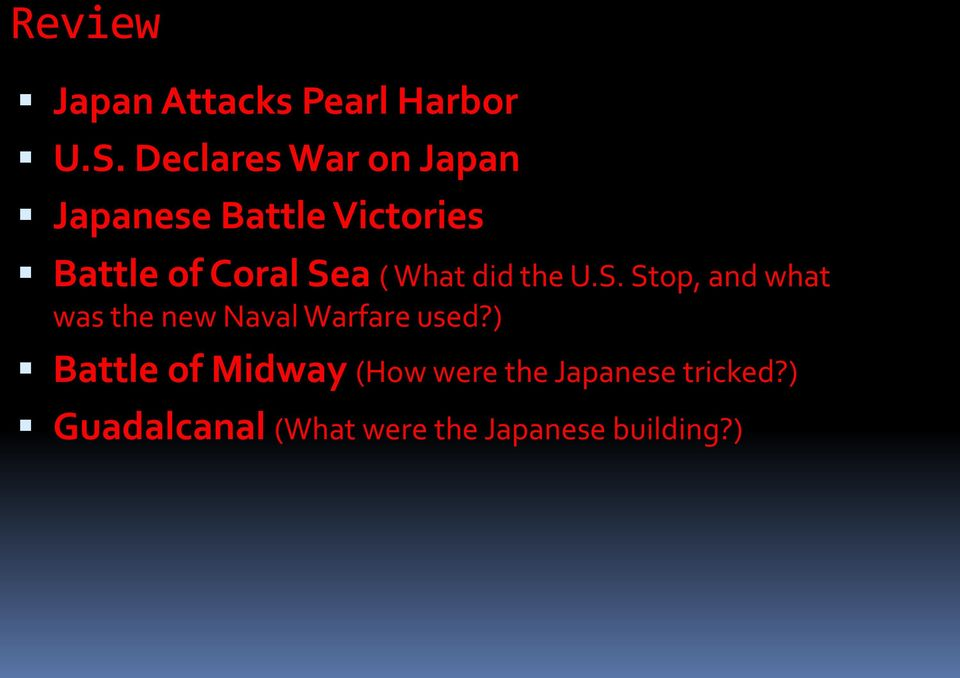 ( What did the U.S. Stop, and what was the new Naval Warfare used?