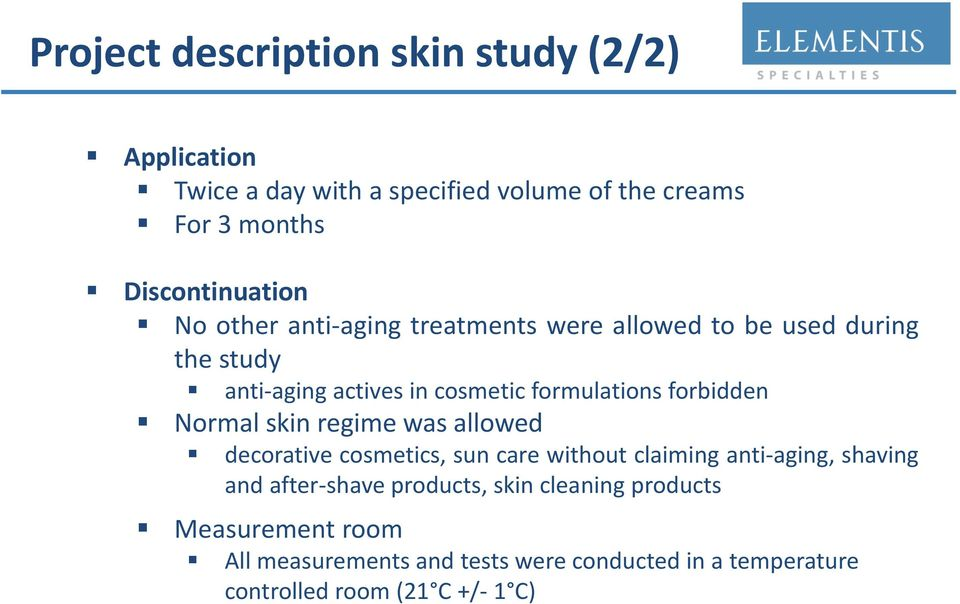 formulations forbidden Normal skin regime was allowed decorative cosmetics, sun care without claiming anti-aging, shaving and
