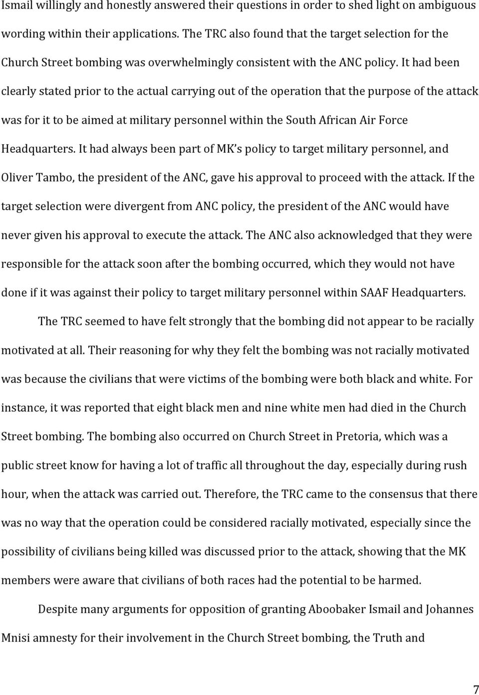 It had been clearly stated prior to the actual carrying out of the operation that the purpose of the attack was for it to be aimed at military personnel within the South African Air Force