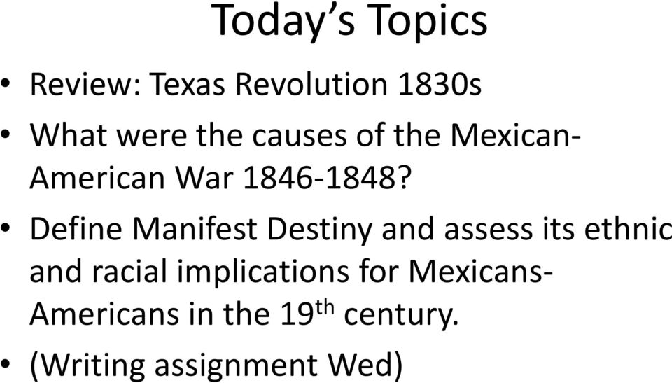 Define Manifest Destiny and assess its ethnic and racial