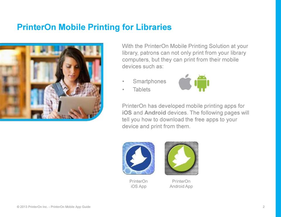 developed mobile printing apps for ios and Android devices.