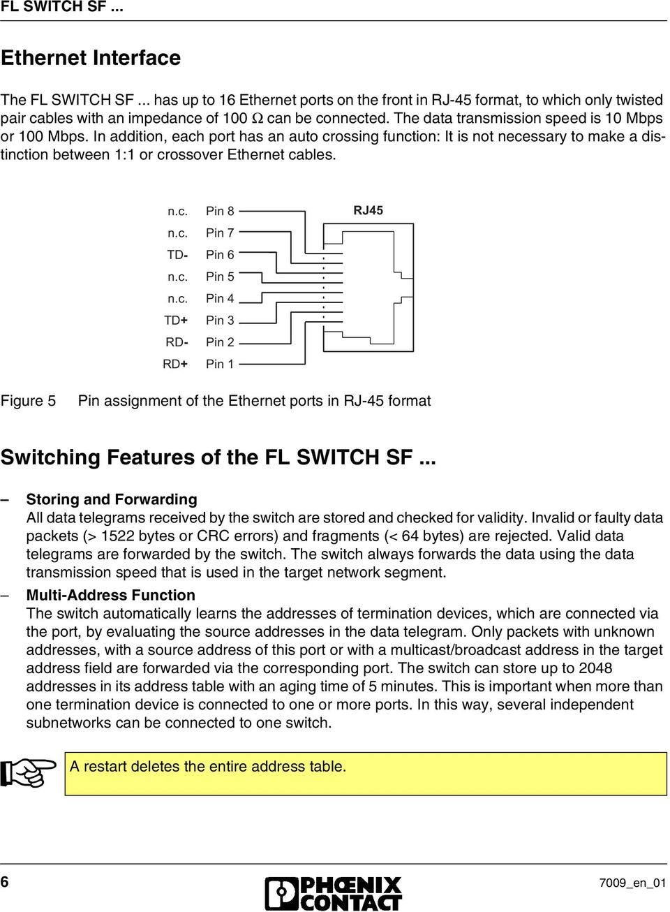 "? 6, 4, 4, 2 E & 2 E % 2 E $ 2 E # 2 E "" 2 E! 2 E 2 E 4 "" # Figure 5 Pin assignment of the Ethernet ports in RJ-45 format Switching Features of the FL SWITCH SF."