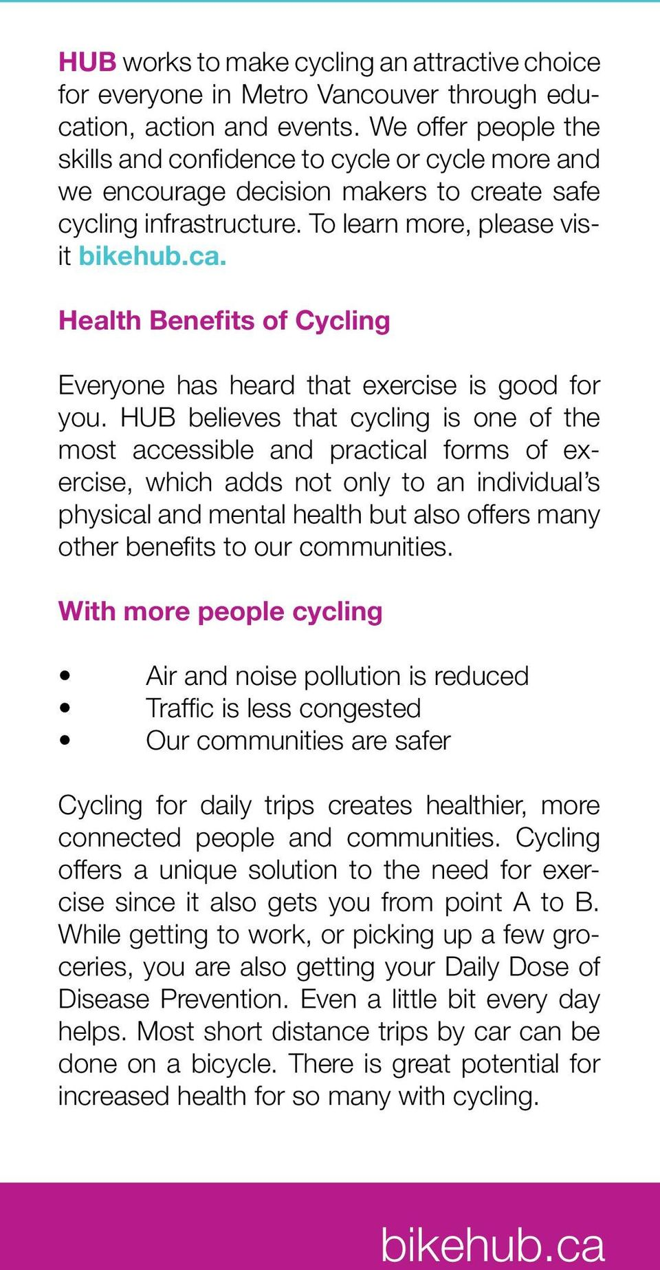 Health Benefits of Cycling Everyone has heard that exercise is good for you.