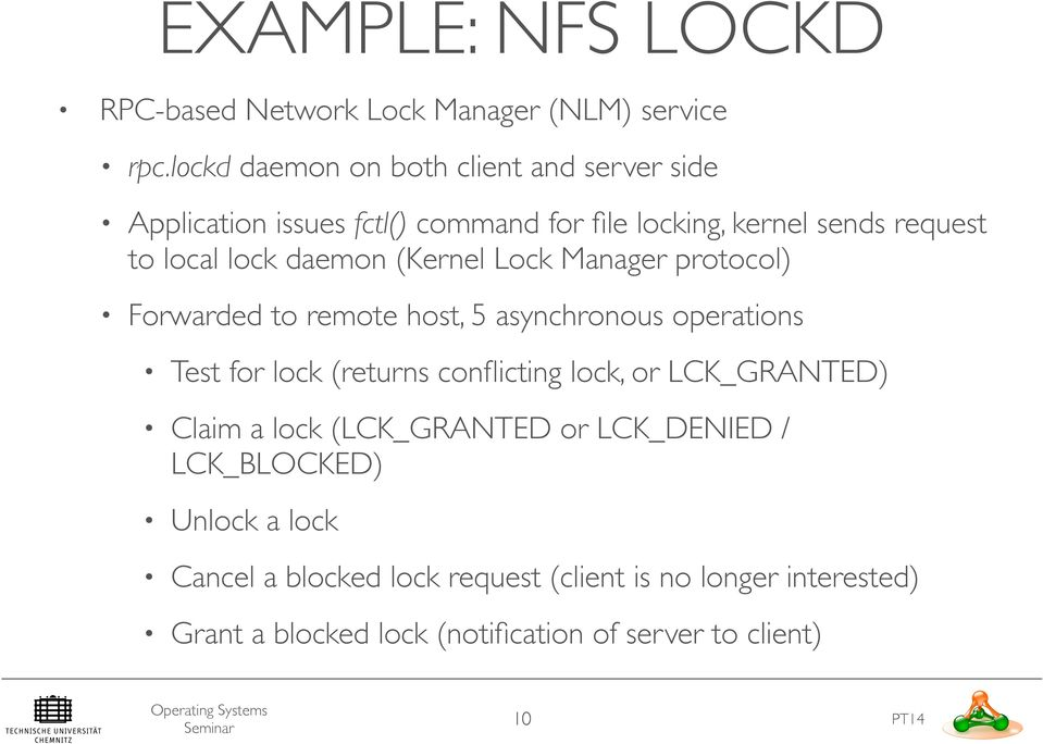 daemon (Kernel Lock Manager protocol) Forwarded to remote host, 5 asynchronous operations Test for lock (returns conflicting lock, or