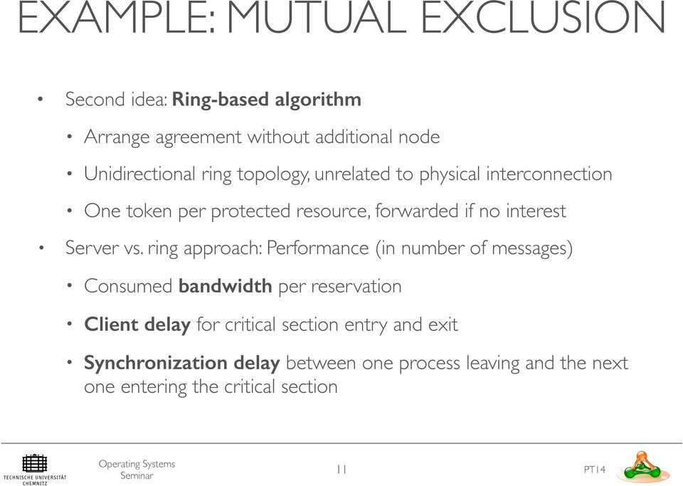 vs. ring approach: Performance (in number of messages) Consumed bandwidth per reservation Client delay for critical