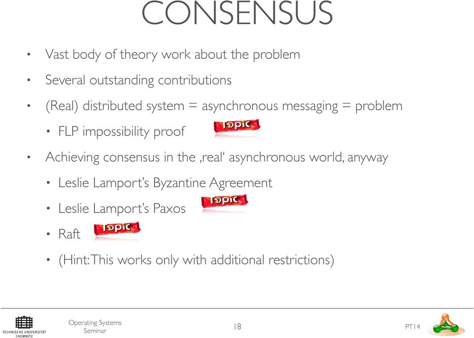 Achieving consensus in the real asynchronous world, anyway Leslie Lamport s Byzantine
