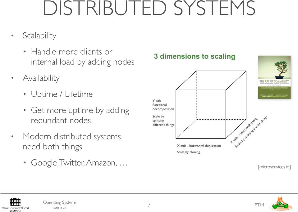 Get more uptime by adding redundant nodes Modern distributed