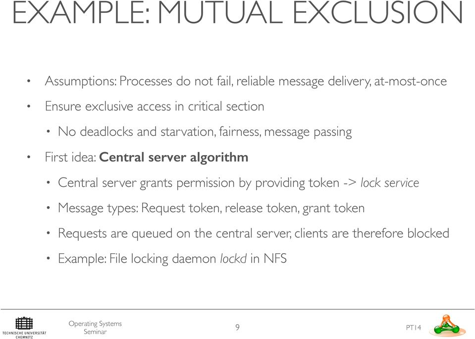 Central server grants permission by providing token -> lock service Message types: Request token, release token, grant