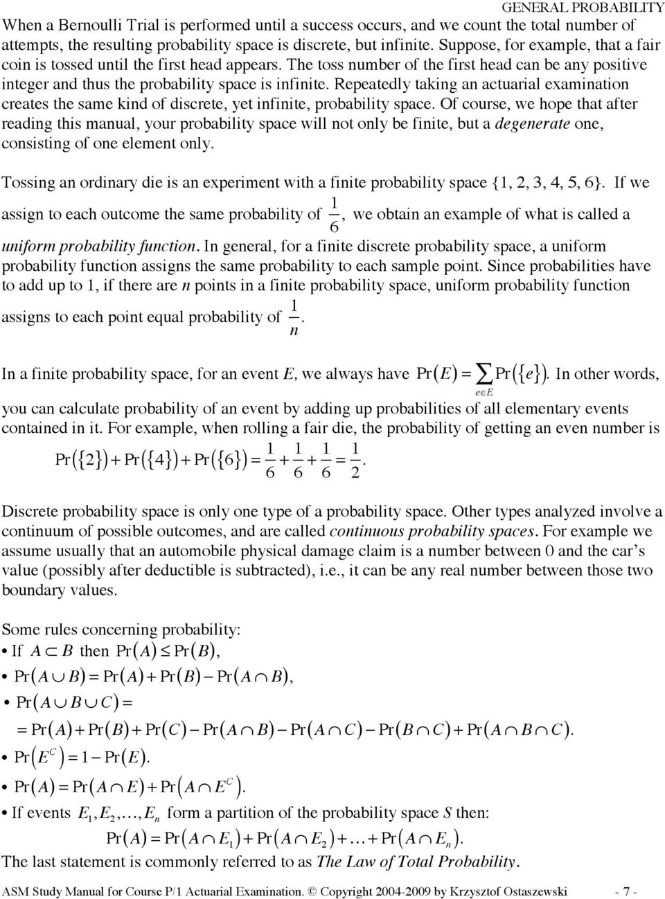 Repeatedly taking an actuarial examination creates the same kind of discrete, yet infinite, probability space.