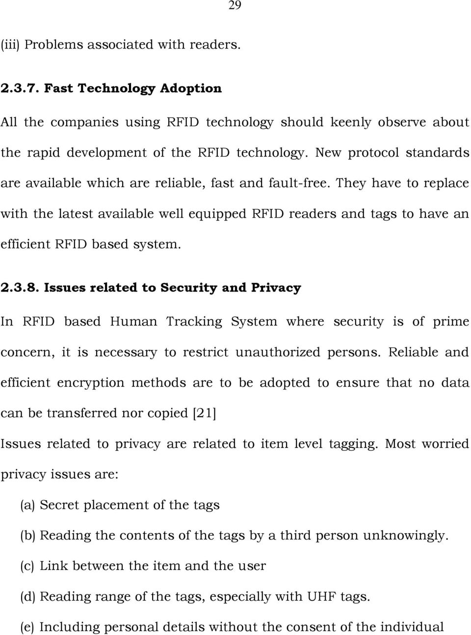 2.3.8. Issues related to Security and Privacy In RFID based Human Tracking System where security is of prime concern, it is necessary to restrict unauthorized persons.