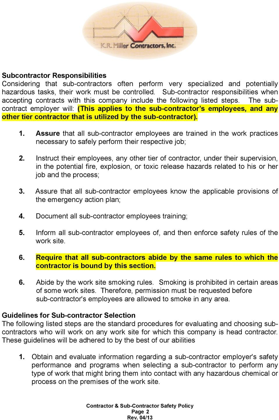 The subcontract employer will: (This applies to the sub-contractor s employees, and any other tier contractor that is utilized by the sub-contractor). 1.