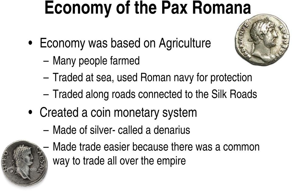 the Silk Roads Created a coin monetary system Made of silver- called a
