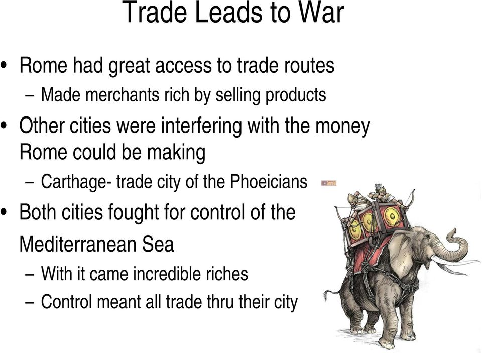 making Carthage- trade city of the Phoeicians Both cities fought for control of