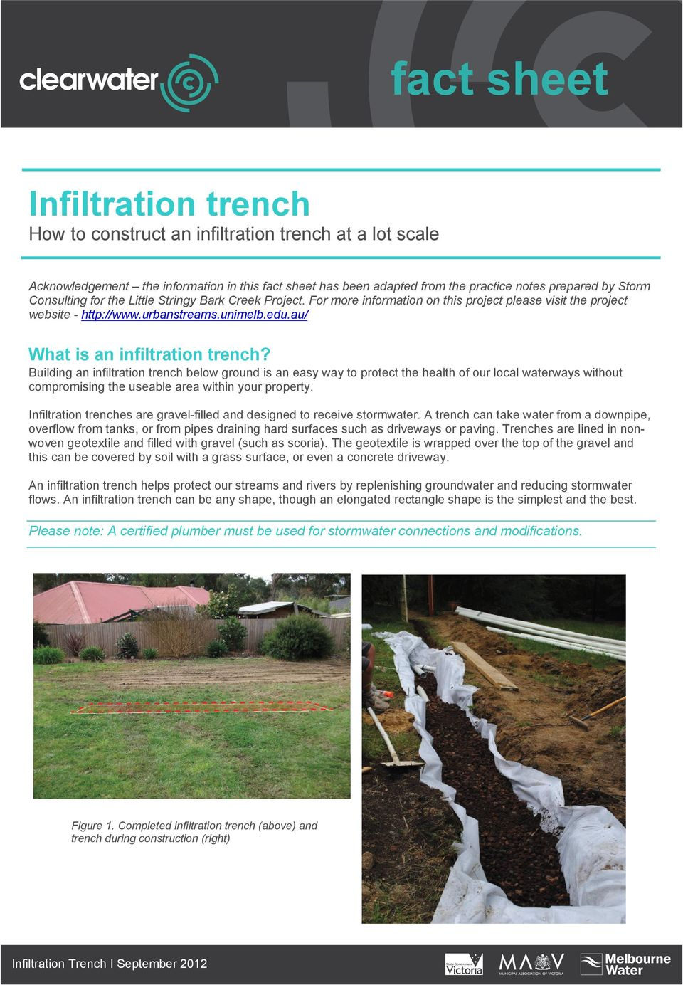 Building an infiltration trench below ground is an easy way to protect the health of our local waterways without compromising the useable area within your property.