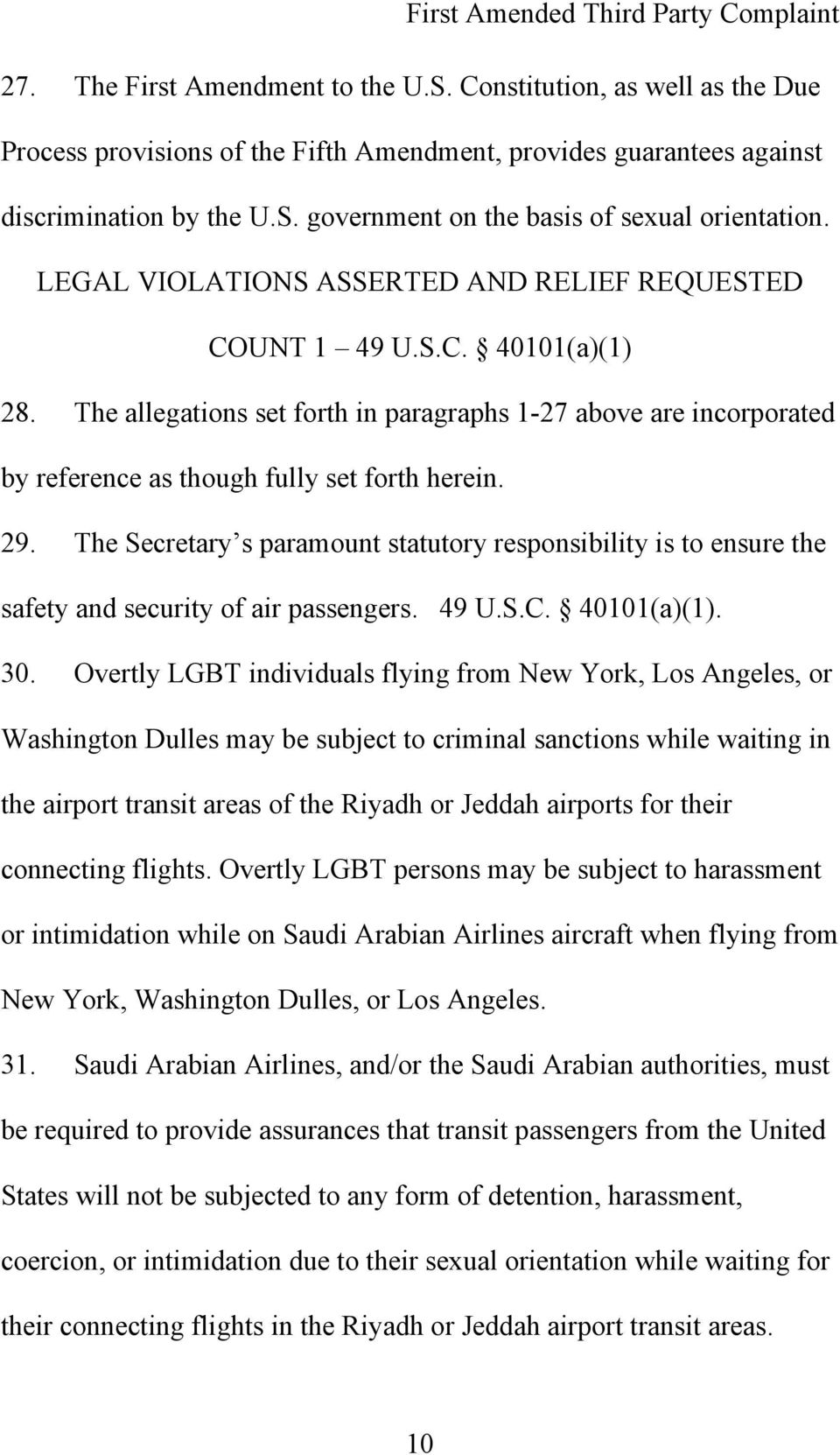 The Secretary s paramount statutory responsibility is to ensure the safety and security of air passengers. 49 U.S.C. 40101(a)(1). 30.
