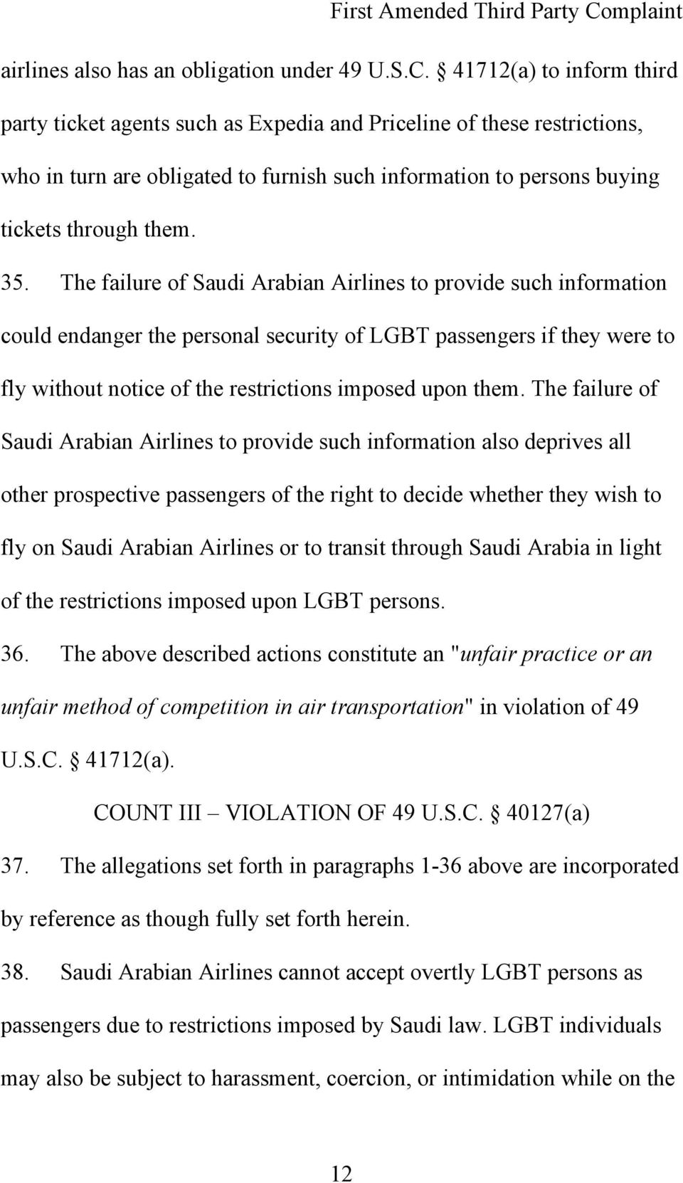 The failure of Saudi Arabian Airlines to provide such information could endanger the personal security of LGBT passengers if they were to fly without notice of the restrictions imposed upon them.