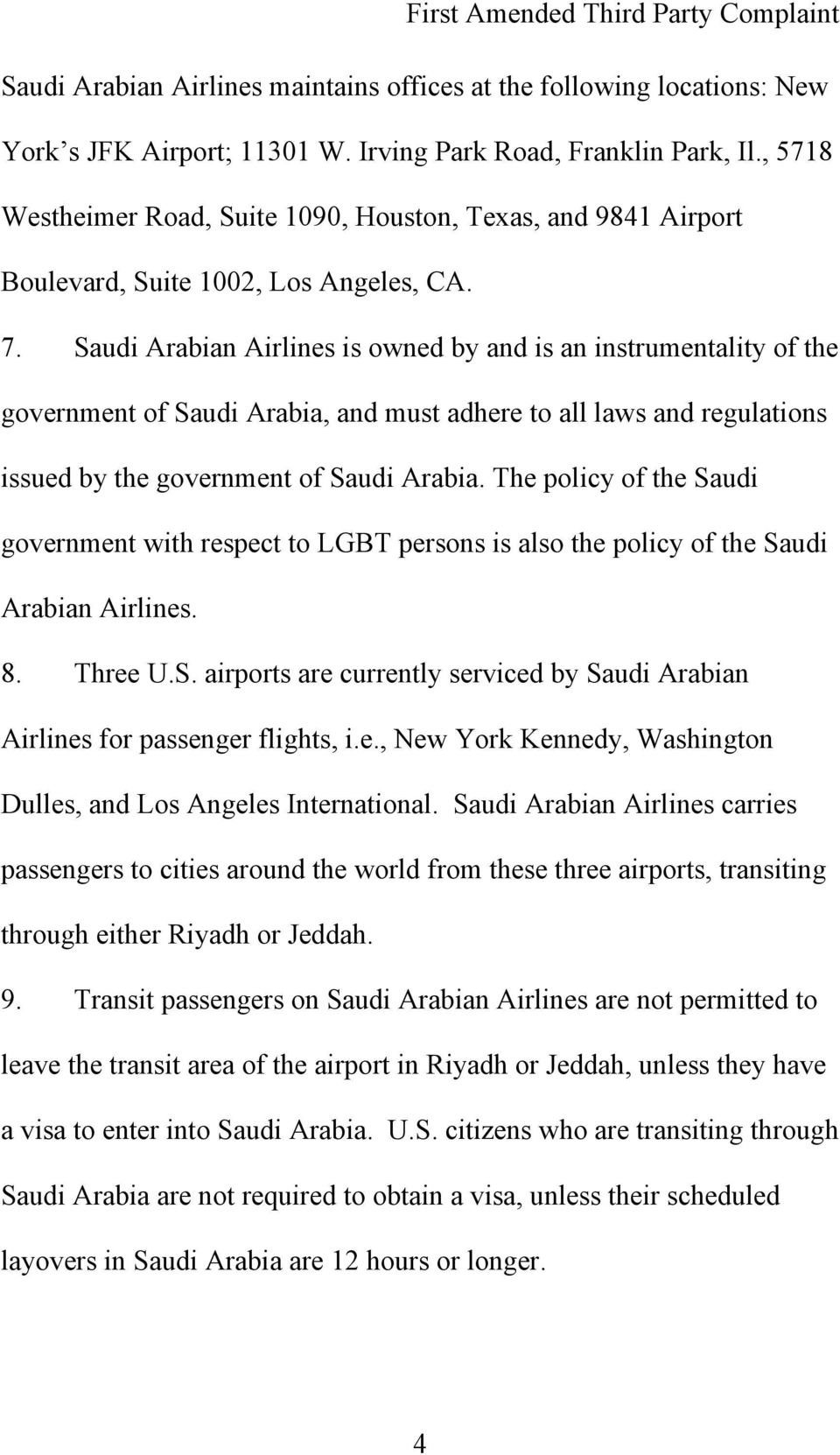 Saudi Arabian Airlines is owned by and is an instrumentality of the government of Saudi Arabia, and must adhere to all laws and regulations issued by the government of Saudi Arabia.