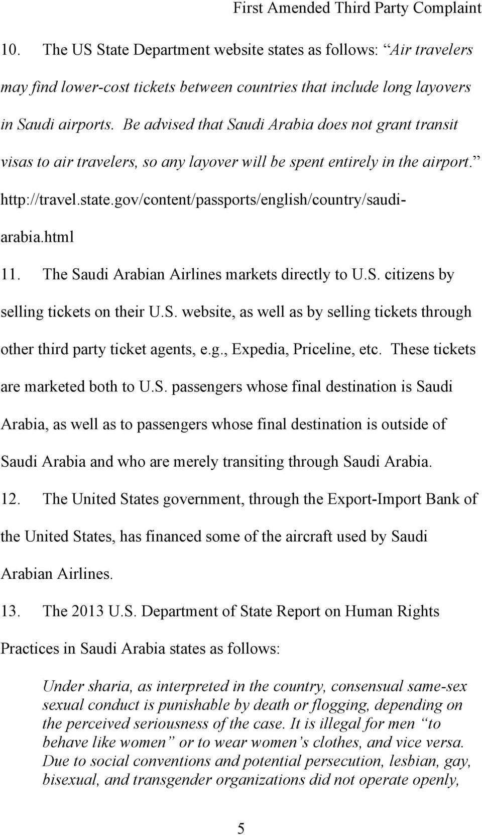 html 11. The Saudi Arabian Airlines markets directly to U.S. citizens by selling tickets on their U.S. website, as well as by selling tickets through other third party ticket agents, e.g., Expedia, Priceline, etc.