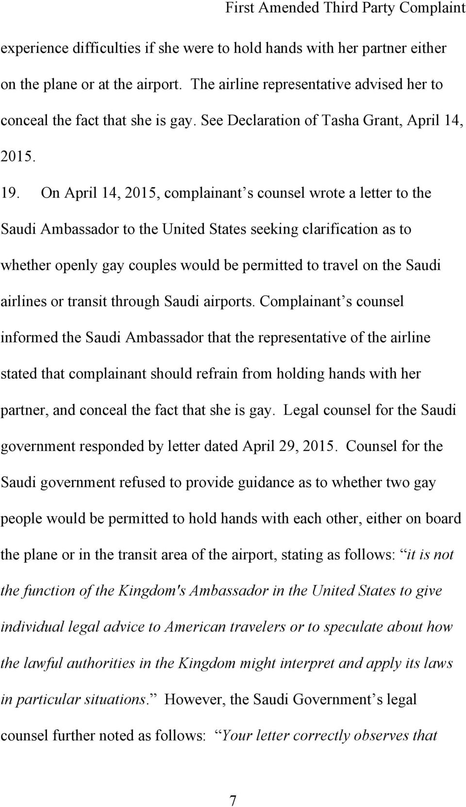 On April 14, 2015, complainant s counsel wrote a letter to the Saudi Ambassador to the United States seeking clarification as to whether openly gay couples would be permitted to travel on the Saudi