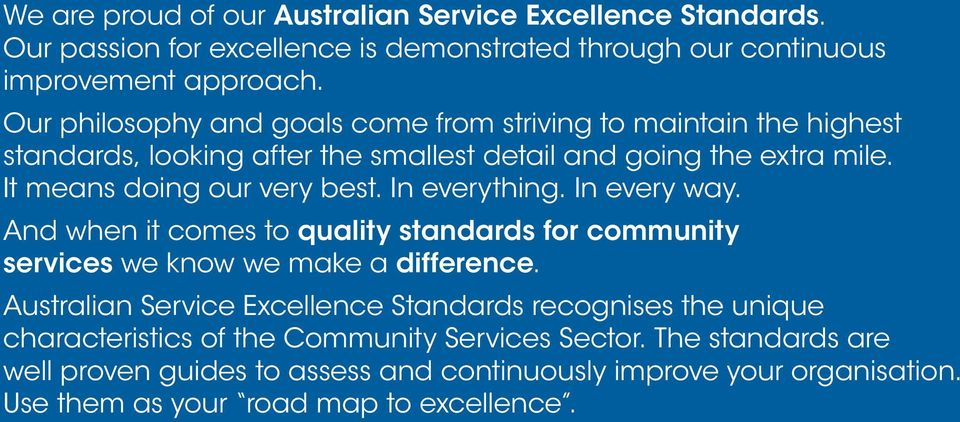 In everything. In every way. And when it comes to quality standards for community services we know we make a difference.