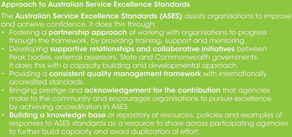 Developing supportive relationships and collaborative initiatives between Peak bodies, external assessors, State and Commonwealth governments.