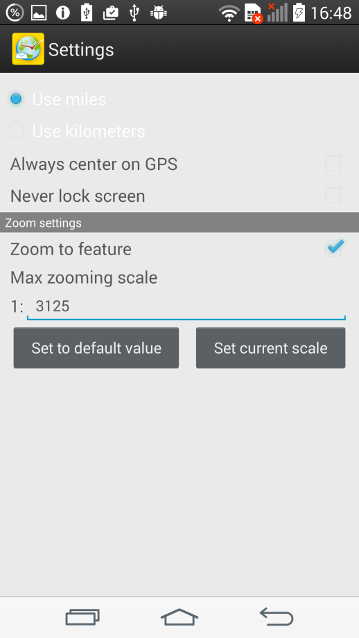 11. Zoom scale settings These settings allow managing the feature zoom scales. They can be found in Menu (or ) - Settings: Enable the Zoom to feature option to specify the required maximum zoom scale.