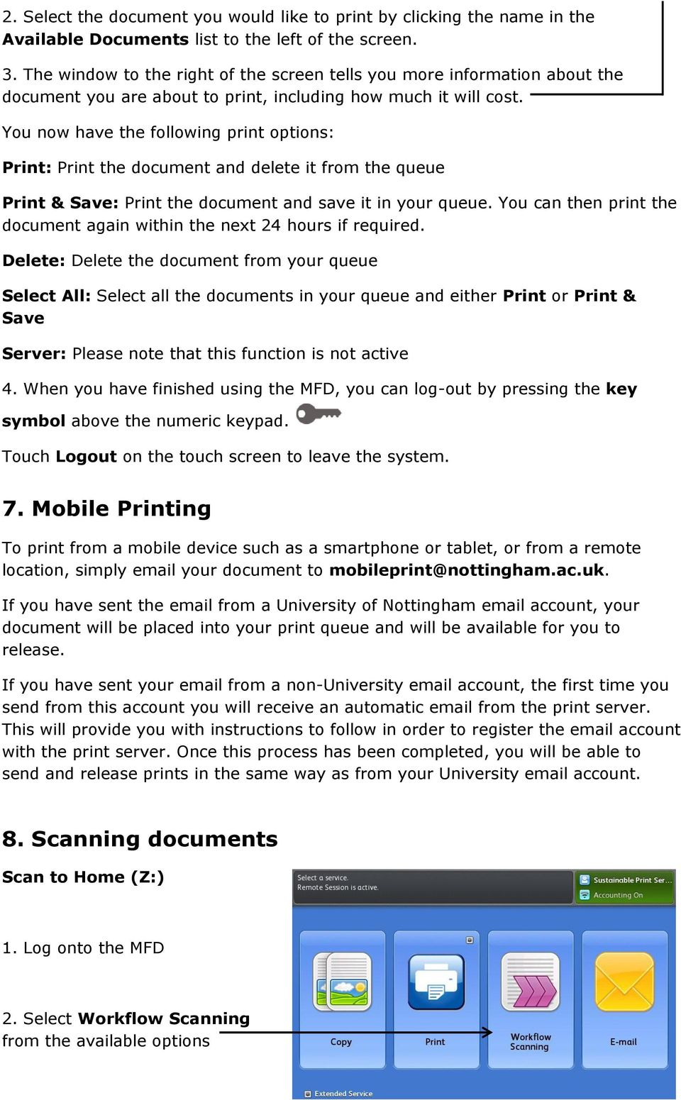 You now have the following print options: Print: Print the document and delete it from the queue Print & Save: Print the document and save it in your queue.