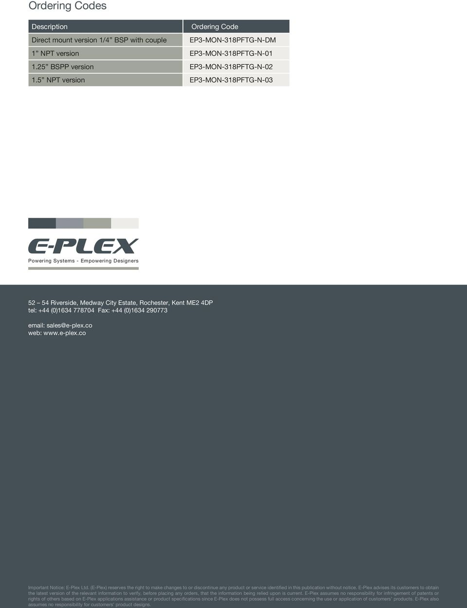 sales@e-plex.co web: www.e-plex.co Important Notice: E-Plex Ltd. (E-Plex) reserves the right to make changes to or discontinue any product or service identified in this publication without notice.