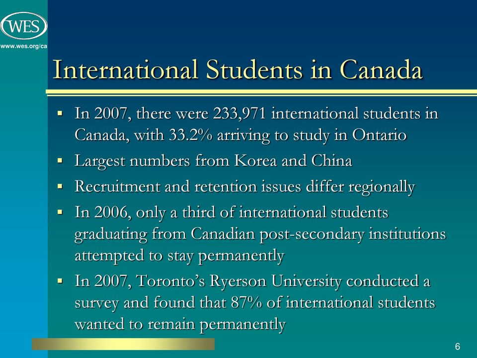 In 2006, only a third of international students graduating from Canadian post-secondary institutions attempted to stay