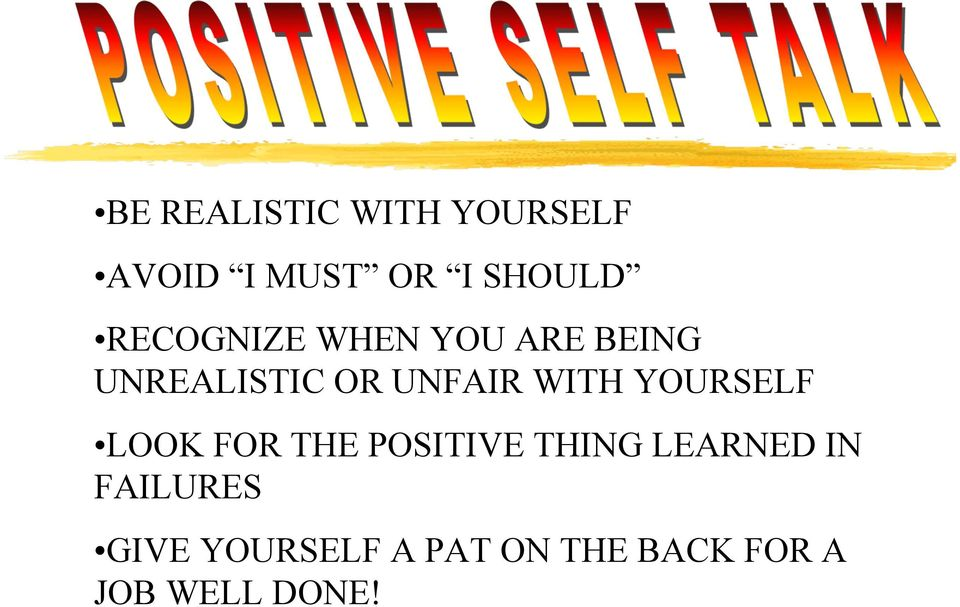 WITH YOURSELF LOOK FOR THE POSITIVE THING LEARNED IN