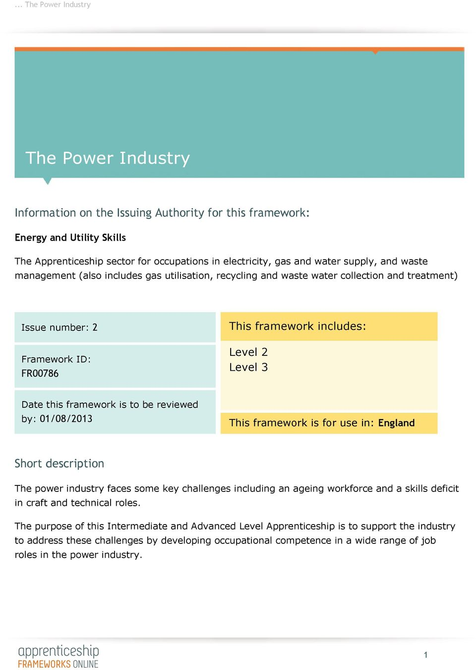 be reviewed by: 01/08/2013 This framework is for use in: England Short description The power industry faces some key challenges including an ageing workforce and a skills deficit in craft and