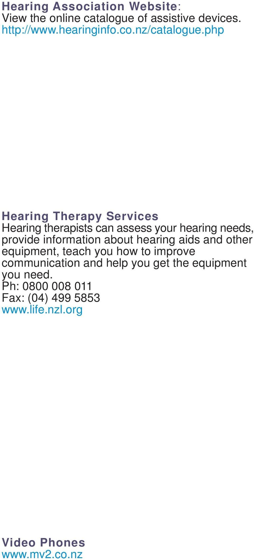 php Hearing Therapy Services Hearing therapists can assess your hearing needs, provide information