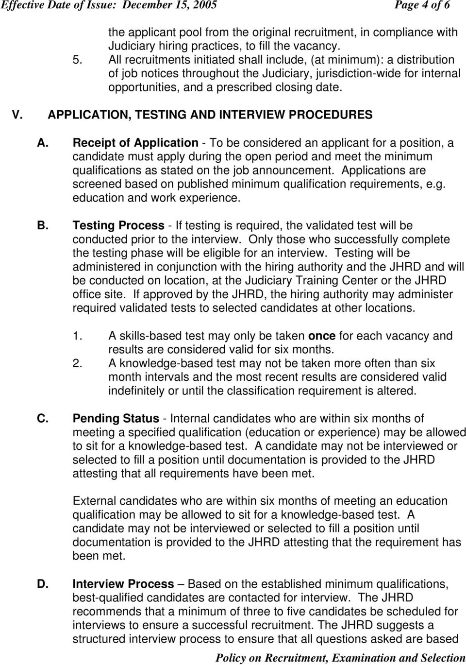 APPLICATION, TESTING AND INTERVIEW PROCEDURES A.