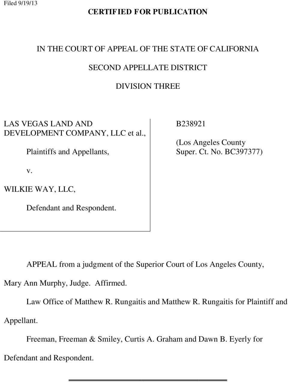 WILKIE WAY, LLC, Defendant and Respondent. APPEAL from a judgment of the Superior Court of Los Angeles County, Mary Ann Murphy, Judge. Affirmed.