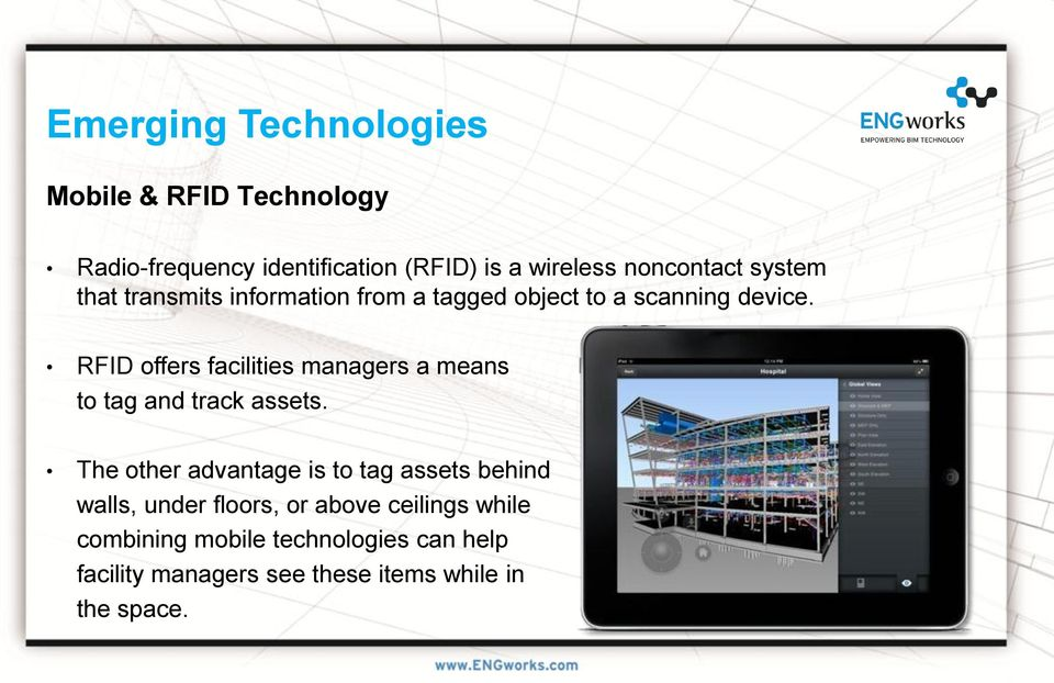 RFID offers facilities managers a means to tag and track assets.
