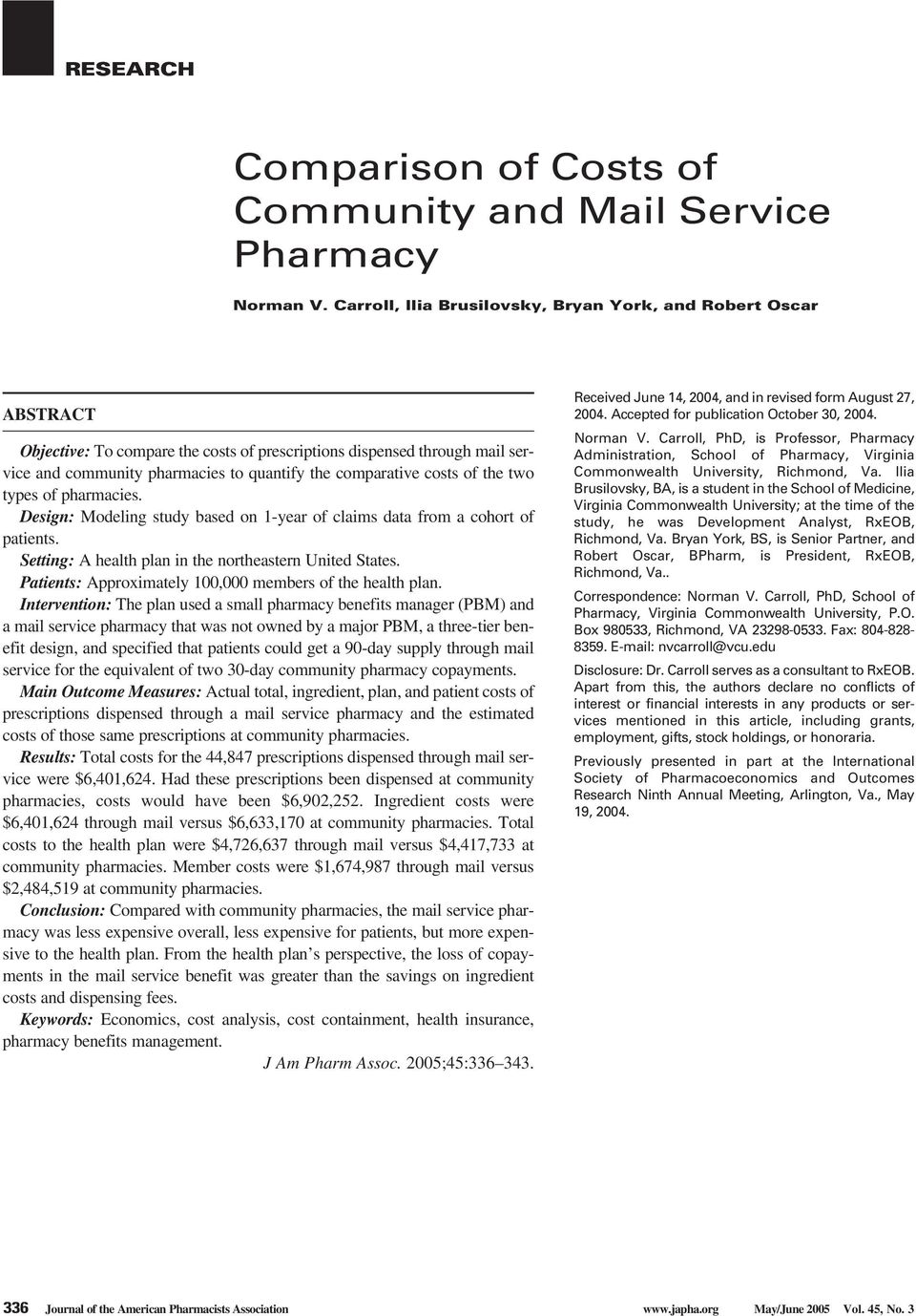 costs of the two types of pharmacies. Design: Modeling study based on 1-year of claims data from a cohort of patients. Setting: A health plan in the northeastern United States.