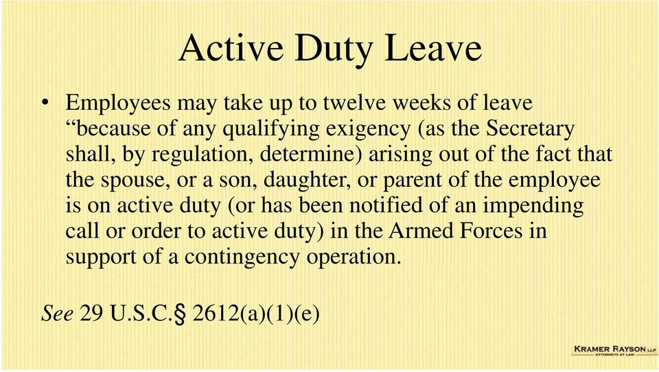 daughter, or parent of the employee is on active duty (or has been notified of an impending call or