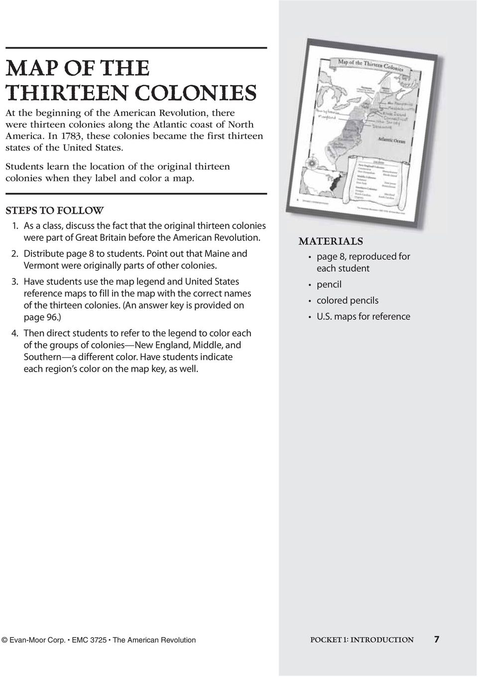 As a class, discuss the fact that the original thirteen colonies were part of Great Britain before the American Revolution. 2. Distribute page 8 to students.