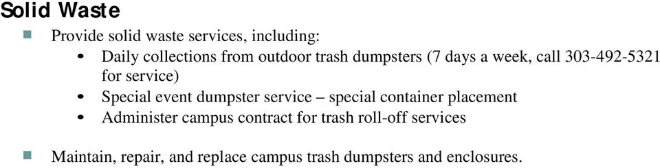 event dumpster service special container placement Administer campus contract for