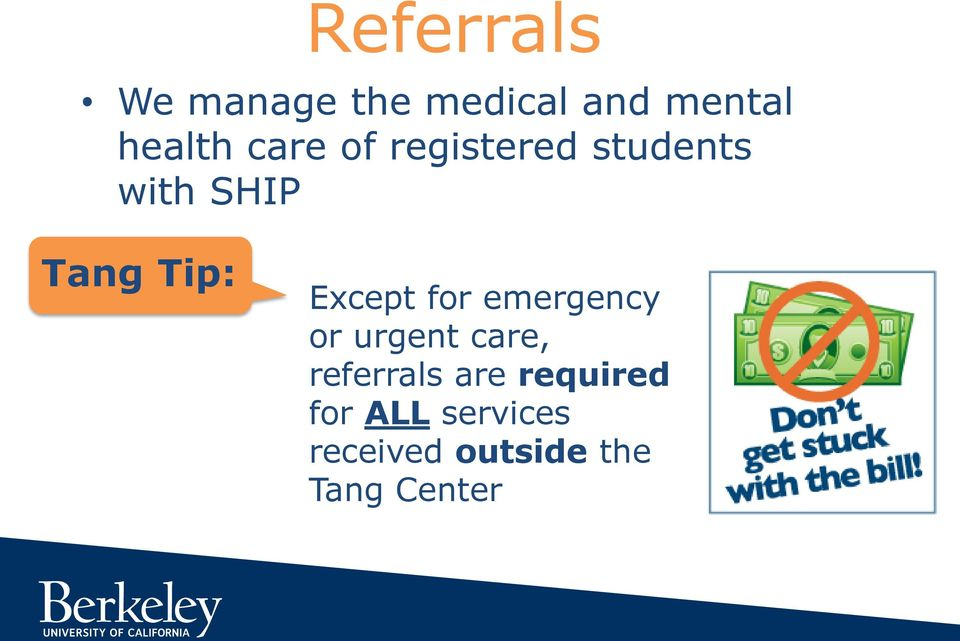 Except for emergency or urgent care, referrals are