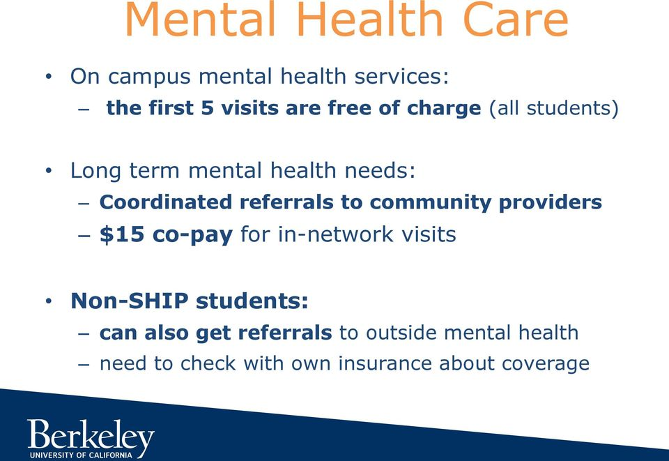 community providers $15 co-pay for in-network visits Non-SHIP students: can also