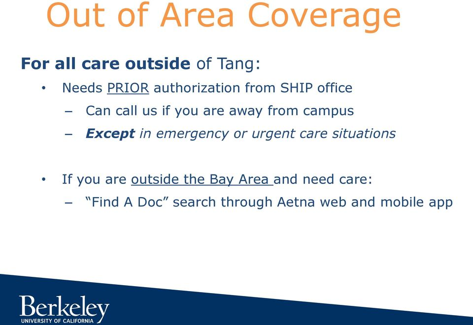 campus Except in emergency or urgent care situations If you are